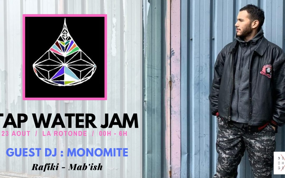 Tap Water Jam (Night Club) with guest DJ Monomite