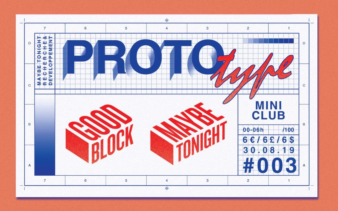 PROTOtype #003 w/ Good Block, Maybe Tonight