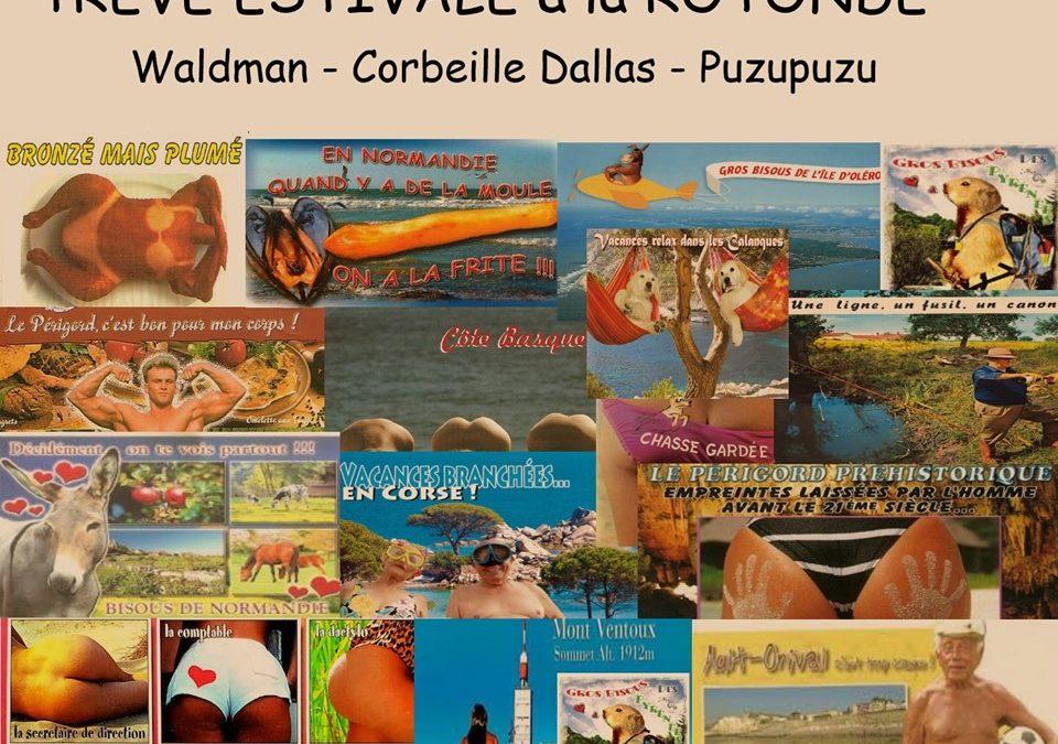 Treve Estivale : Waldman – Corbeille – Puzupuzu